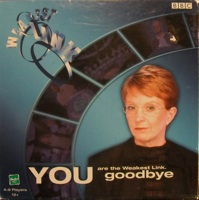 You are the Weakest Link. Goodbye