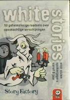 White Stories: 50 geheimzinnige raadsels over spookachtige verschijningen