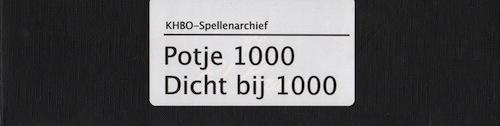 Potje 1000 / Dicht bij 1000