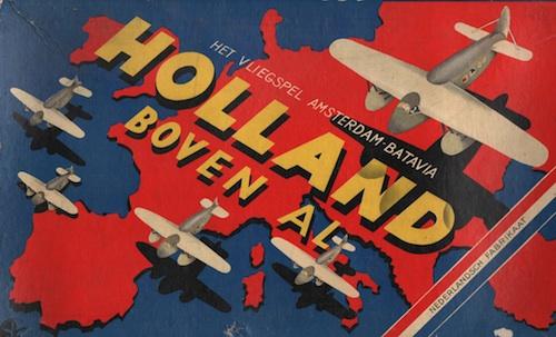Holland Boven Al: Het Vliegspel Amsterdam-Batavia