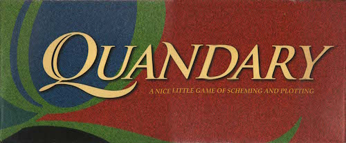 Quandary: A Nice Little Game of Scheming and Plotting