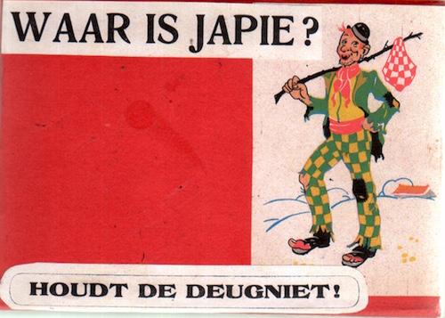 Waar is Japie? Houdt de Deugniet!