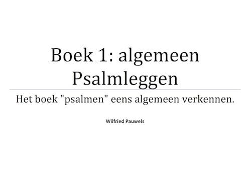 Psalmen Boek 1: Algemeen Psalmleggen