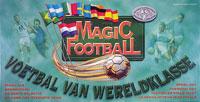 The Magic of Football: Voetbal van Wereldklasse