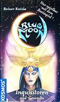 Blue Moon (D): Gesandte und Inquisitoren II