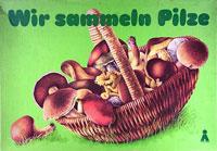 Wir sammeln Pilze (Wij zoeken Paddestoelen)