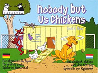 Nobody but us Chickens